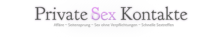 Private Sex Kontakte